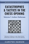 Catastrophes  Tactics In The Chess Opening - Volume 1 Indian Defenses