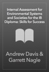 Internal Assessment For Environmental Systems And Societies For The IB Diploma Skills For Success