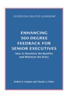 Enhancing 360-Degree Feedback For Senior Executives  How To Maximize The Benefits And Minimize The Risks