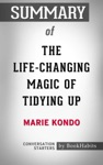 Summary Of The Life-Changing Magic Of Tidying Up By Marie Kondo  Conversation Starters