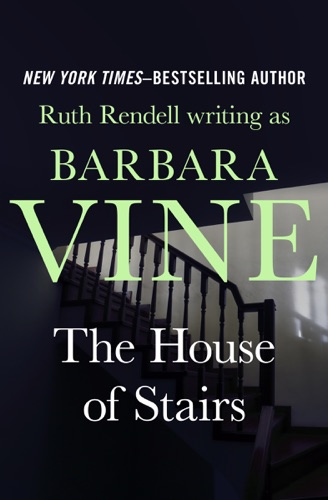 Ruth Rendell - The House of Stairs