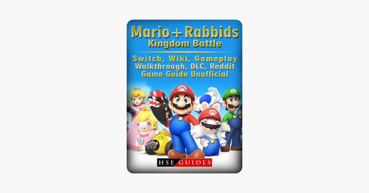 ‎Mario + Rabbids Kingdom Battle, Switch, Wiki, Gameplay, Walkthrough, DLC,  Reddit, Game Guide Unofficial