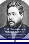 C H Spurgeons Autobiography