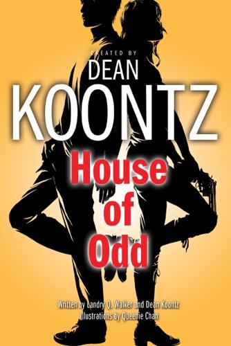 Dean Koontz & Queenie Chan - House of Odd (Graphic Novel)