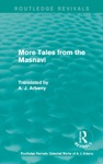 Routledge Revivals More Tales From The Masnavi 1963