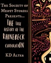 The Society Of Misfit Stories Presents The True History Of The Rhinebeck Corporation 1988-2001