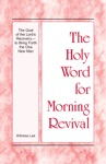 The Holy Word For Morning Revival - The Goal Of The Lords Recoveryto Bring Forth The One New Man
