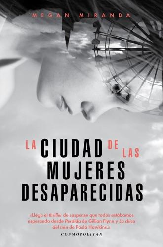 Megan Miranda - La ciudad de las mujeres desaparecidas