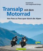 Transalp mit dem Motorrad: Von Pass zu Pass quer durch die Alpen