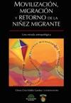 Movilizacin Migracin Y Retorno De La Niez Migrante