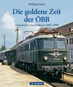 Die goldene Zeit der ÖBB