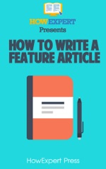 How To Write a Feature Article