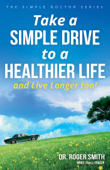 Take a Simple Drive to a Healthier Life and Live Longer Too!