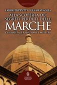 Alla scoperta dei segreti perduti delle Marche Book Cover