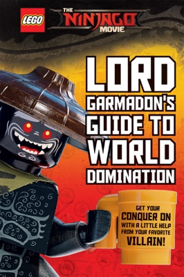 Lord Garmadon's Guide to World Domination (The LEGO Ninjago Movie)