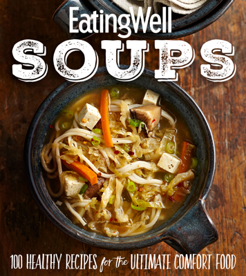 EatingWell Soups - The Editors of EatingWell book