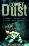 Comet Dust An Apocalyptic Chiller Based On Real Prophecy