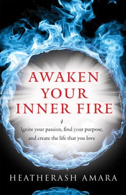 Awaken Your Inner Fire - HeatherAsh Amara book