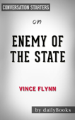 Enemy of the State (A Mitch Rapp Novel) by Vince Flynn: Conversation Starters