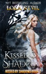 Kissed By Shadows Kissed By Shadows Series Book 1