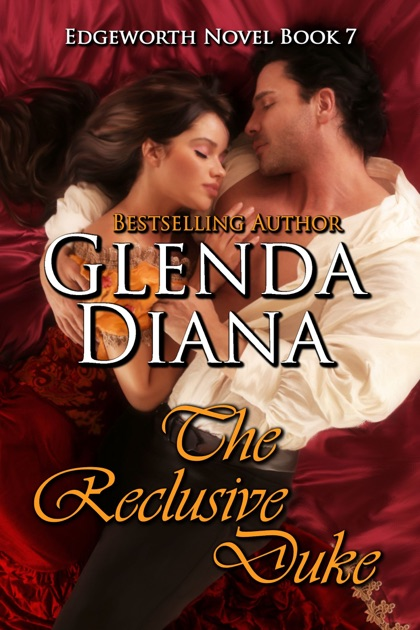 The Reclusive Duke Edgeworth Novel Book 7 By Glenda Diana On Apple