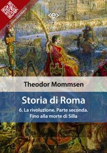 Storia di Roma. Vol. 6: La rivoluzione. Parte seconda: Fino alla morte di Silla Book Cover
