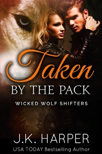 J.K. Harper - Taken by the Pack