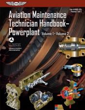 Aviation Maintenance Technician Handbook–Powerplant Volumes 1 and 2