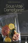 Sous-Vide  Dampfgaren Die Besten Tipps Und Rezepte