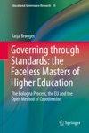 Governing Through Standards The Faceless Masters Of Higher Education