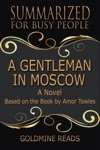 A Gentleman In Moscow - Summarized For Busy People A Novel Based On The Book By Amor Towles