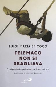 Telemaco non si sbagliava da Luigi Maria Epicoco