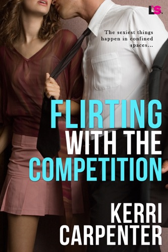Kerri Carpenter - Flirting With The Competition