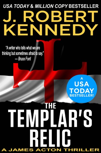 J. Robert Kennedy - The Templar's Relic