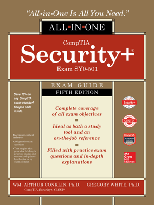 CompTIA Security+ All-in-One Exam Guide, Fifth Edition (Exam SY0-501) - Wm. Arthur Conklin, Greg White, Dwayne Williams, Chuck Cothren & Roger L. Davis book