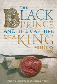 The Black Prince and the Capture of a King - Marilyn Livingstone book summary