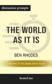 The World as It Is: A Memoir of the Obama White House: Discussion Prompts PDF Download
