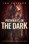 Pathways In The Dark Greystone Book 4