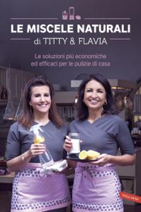 Le miscele naturali di Titty & Flavia Copertina del libro