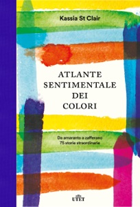 Atlante sentimentale dei colori da Kassia St Clair