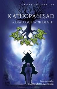 KATHOPANISHAD - A DIALOGUE WITH DEATH