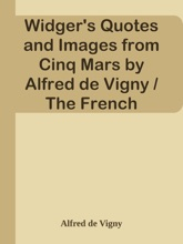 Widger's Quotes and Images from Cinq Mars by Alfred de Vigny / The French Immortals: Quotes and Images