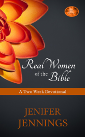 Real Women of the Bible: Two Week Devotional