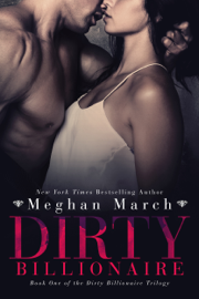 Dirty Billionaire - Meghan March book summary