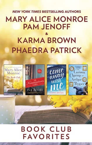 Mary Alice Monroe, Pam Jenoff, Phaedra Patrick & Karma Brown - Book Club Favorites