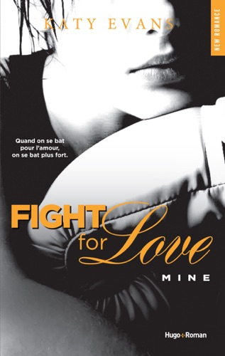 Katy Evans - Fight For Love - tome 2 Mine