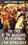 The Last Of The Mohicans The Pathfinder  The Deerslayer