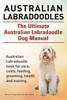 George Hoppendale & Asia Moore - Australian Labradoodles. The Ultimate Australian Labradoodle Dog Manual. Australian Labradoodle Book for Care, Costs, Feeding, Grooming, Health and Training. Grafik