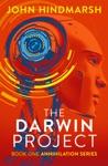 The Darwin Project Technothriller The Annihilation Series  Book 1