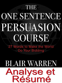 Résumé et Analyse FR The One Sentence Persuasion Course